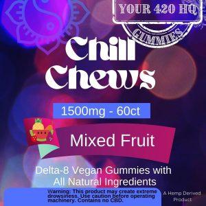 Your 420 HQ Chill Chews Delta-8 Gummies edibles